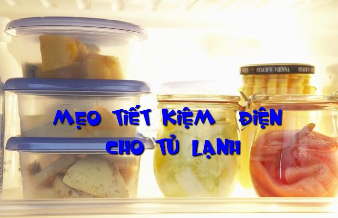 Mẹo tiết kiệm điện cho tủ lạnh